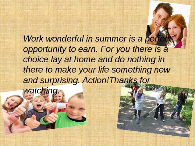 Work wonderful in summer is a perfect opportunity to earn. For you there is a...
