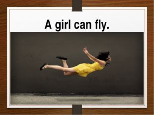 A girl can fly.
