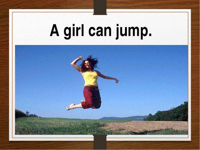 A girl can jump.