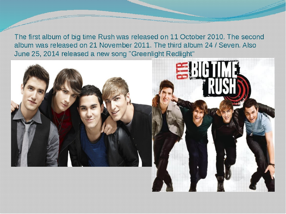 The first album of big time Rush was released on 11 October 2010. The second...
