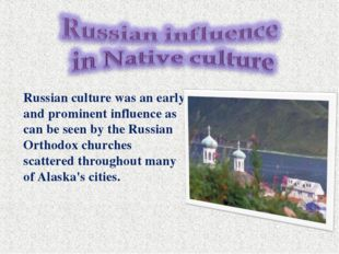 Russian culture was an early and prominent influence as can be seen by the Ru