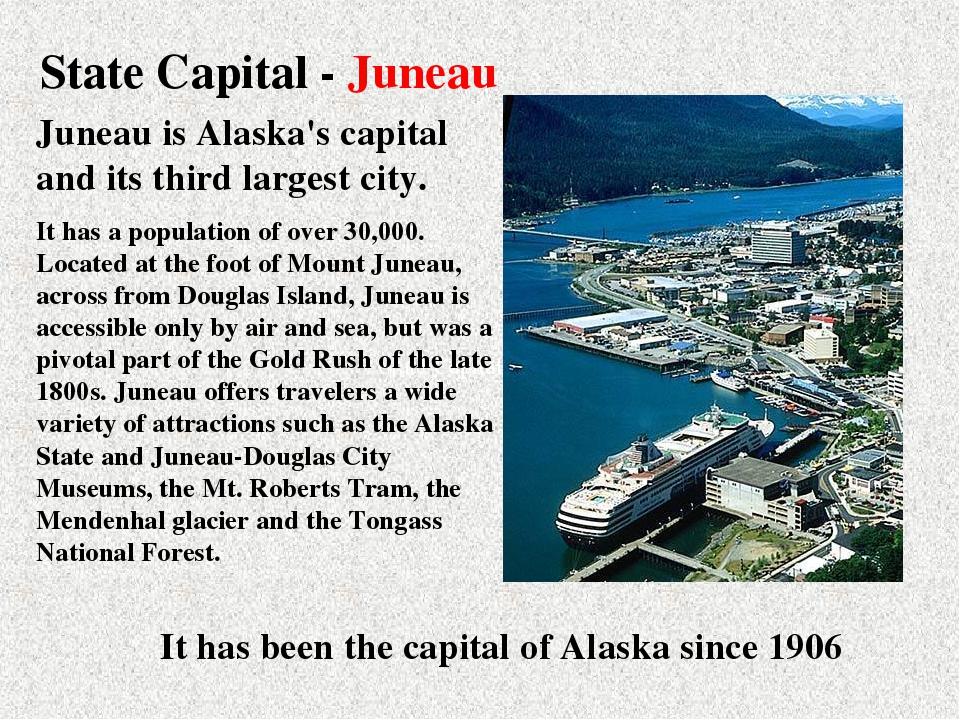 State Capital - Juneau State Capital - Juneau Juneau is Alaska's capital and...