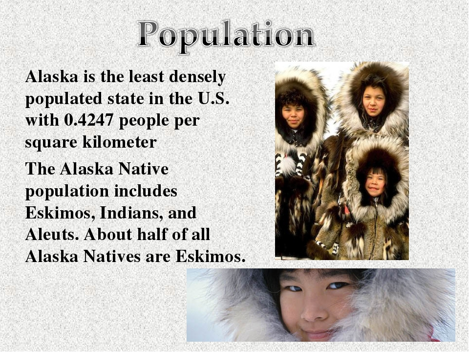 Alaska is the least densely populated state in the U.S. with 0.4247 people pe...
