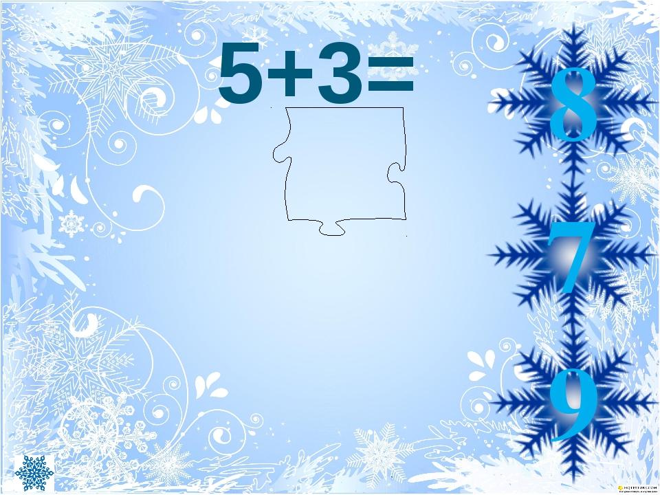 5+3= 8 7 9
