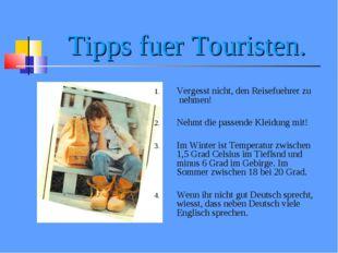 Tipps fuer Touristen. Vergesst nicht, den Reisefuehrer zu nehmen! Nehmt die p