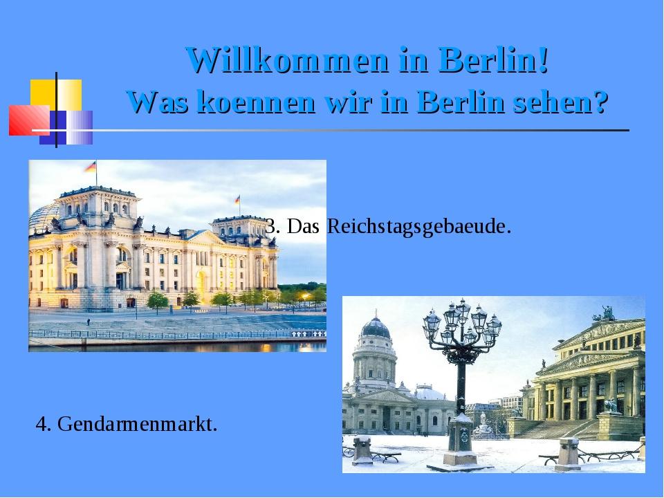 Willkommen in Berlin! Was koennen wir in Berlin sehen? 3. Das Reichstagsgebae...