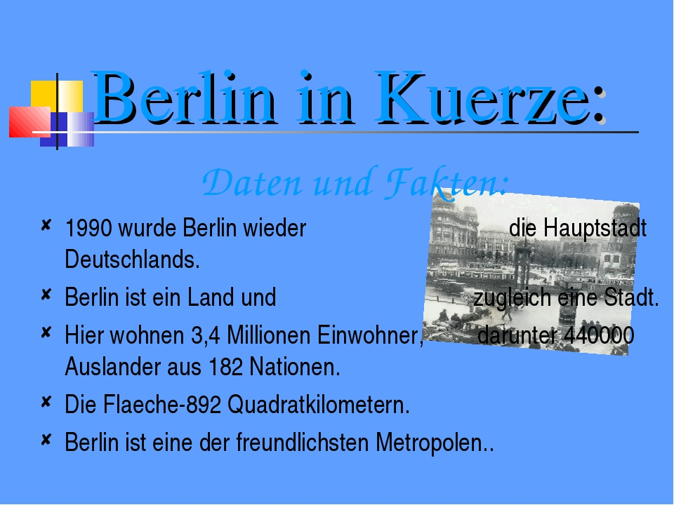 Berlin in Kuerze: Daten und Fakten: 1990 wurde Berlin wieder die Hauptstadt D...