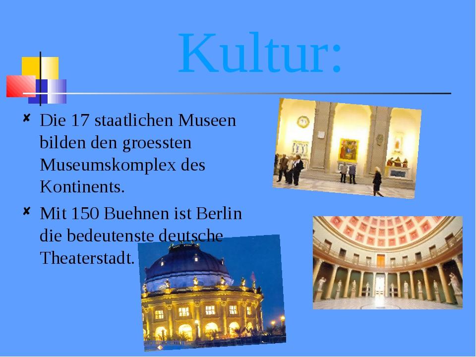 Kultur: Die 17 staatlichen Museen bilden den groessten Museumskomplex des Kon...