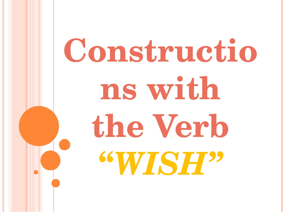 "Constructions with the Verb ""WISH"""