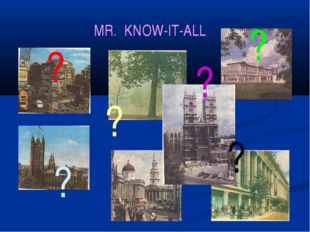 MR. KNOW-IT-ALL ? ? ? ? ? ?