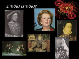 2. WHO IS WHO?