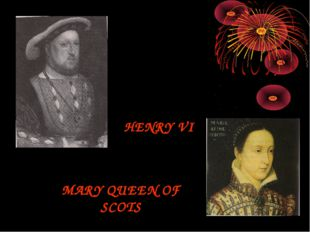 HENRY VI MARY QUEEN OF SCOTS