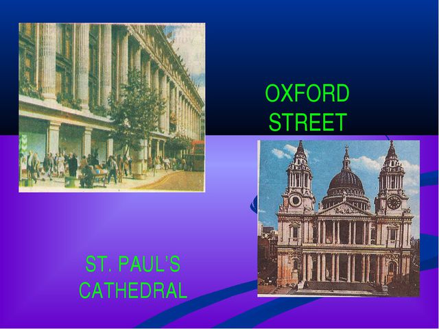 OXFORD STREET ST. PAUL'S CATHEDRAL