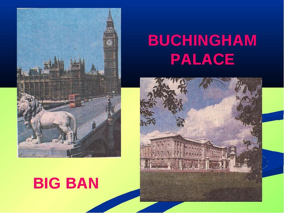 BIG BAN BUCHINGHAM PALACE