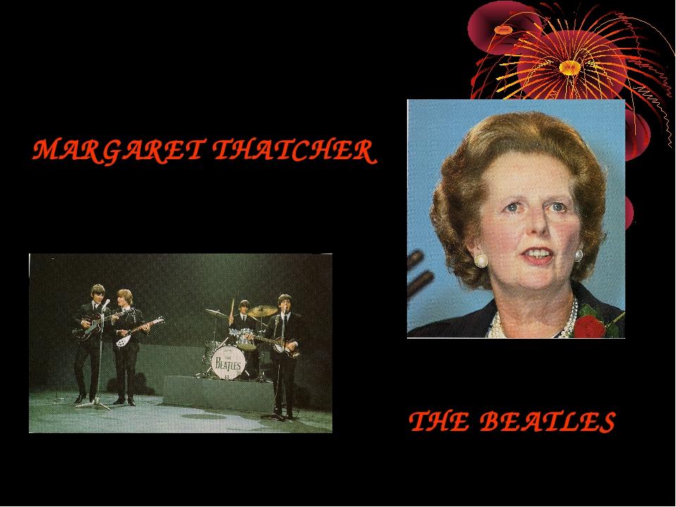 MARGARET THATCHER THE BEATLES