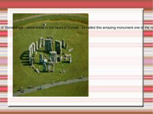 Stonehenge A giant construction of Stonehenge - stone-riddle in the heart of
