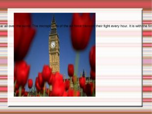 Big Ben The clock on the tower of the Parliament of the United Kingdom hea