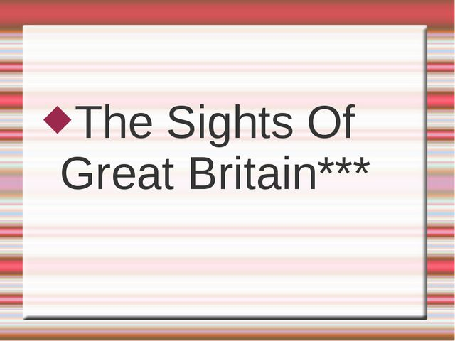 The Sights Of Great Britain***