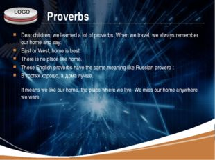 Proverbs Dear children, we learned a lot of proverbs. When we travel, we alwa