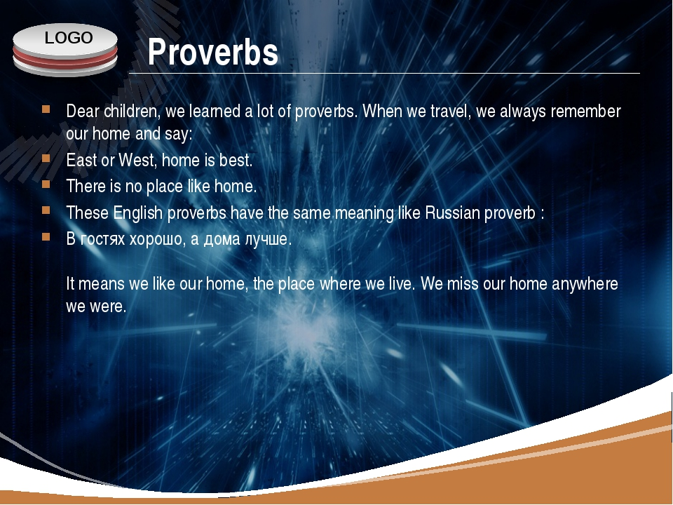 Proverbs Dear children, we learned a lot of proverbs. When we travel, we alwa...
