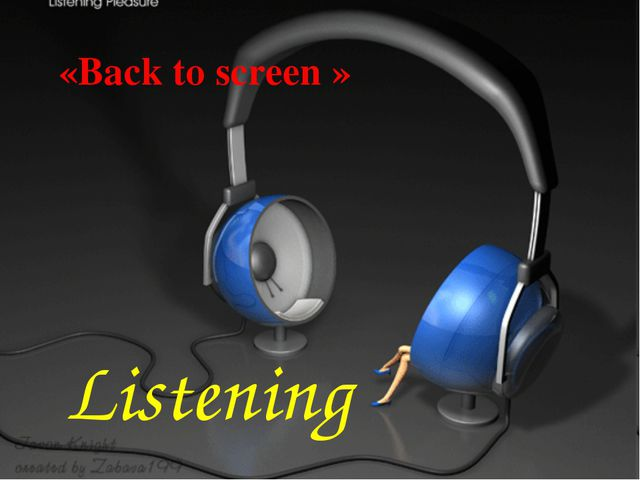 Listening «Back to screen »