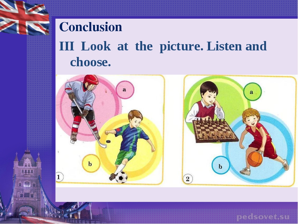 Conclusion III  Look  at  the  picture. Listen and choose.