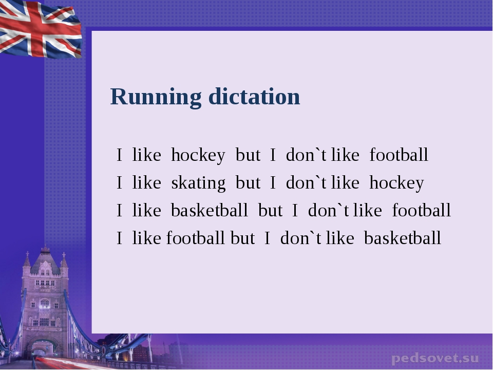 Running dictation I like hockey but I don`t like football  I like...