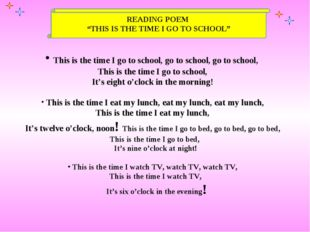 """READING POEM """"THIS IS THE TIME I GO TO SCHOOL"""" This is the time I go to schoo"""
