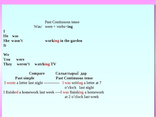 Past Continuous tense Was/ were + verbs+ing I He was She wasn't working in...
