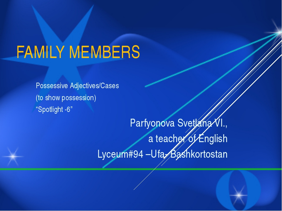 "FAMILY MEMBERS Possessive Adjectives/Cases (to show possession) ""Spotlight -6..."