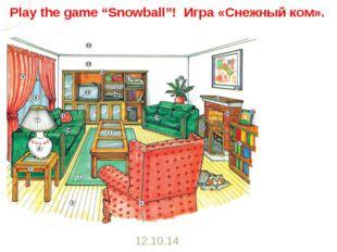 "Play the game ""Snowball""! Игра «Снежный ком». 12.10.14"