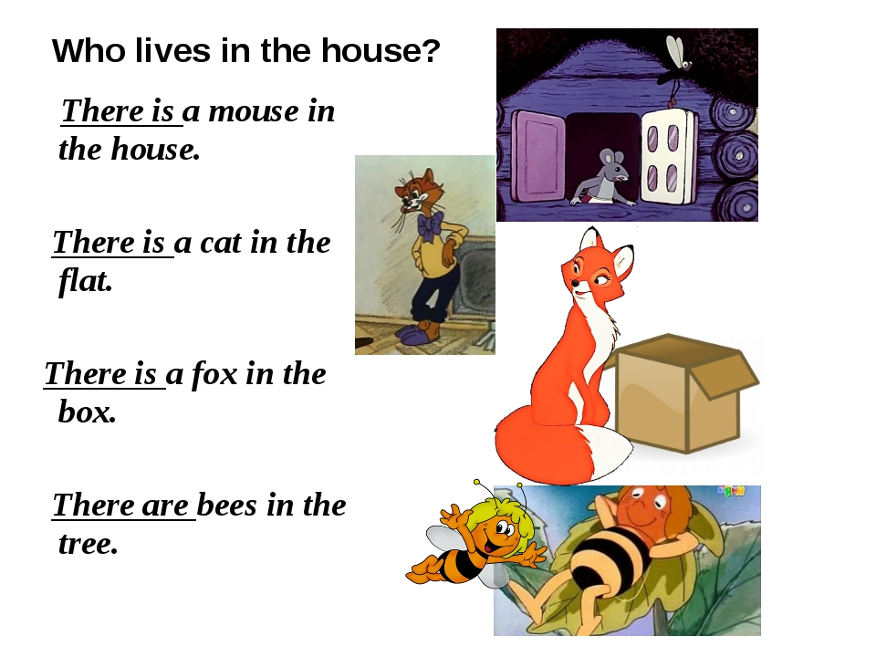 Who lives in the house? There is a mouse in the house. There is a cat in the...