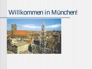 Willkommen in München!