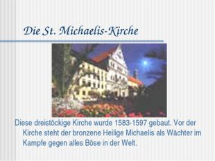 Die St. Michaelis-Kirche Diese dreistöckige Kirche wurde 1583-1597 gebaut. Vo