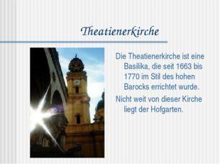 Theatienerkirche Die Theatienerkirche ist eine Basilika, die seit 1663 bis 17
