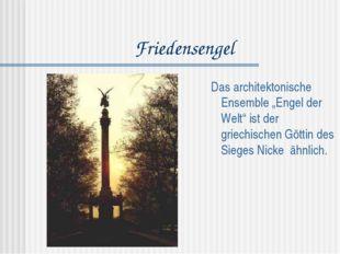 """Friedensengel Das architektonische Ensemble """"Engel der Welt"""" ist der griechis"""
