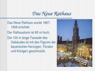 Das Neue Rathaus Das Neue Rathaus wurde 1867-1909 errichtet. Der Rathausturm