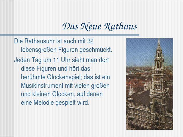 Das Neue Rathaus Die Rathausuhr ist auch mit 32 lebensgroßen Figuren geschmüc...