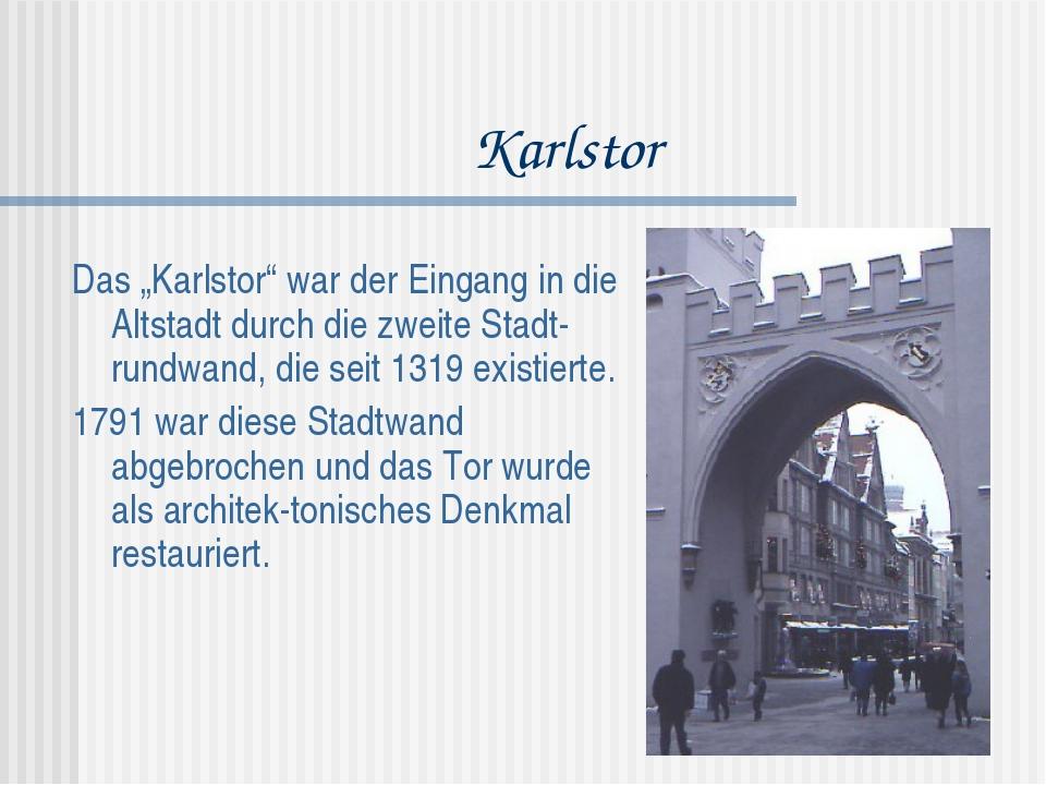 """Karlstor Das """"Karlstor"""" war der Eingang in die Altstadt durch die zweite Stad..."""