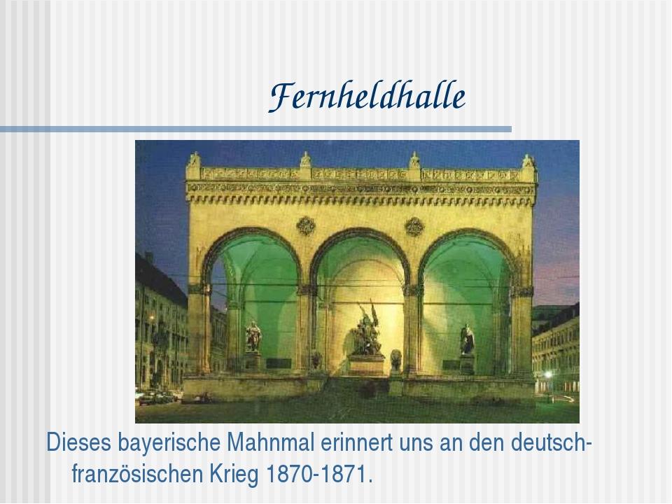 Fernheldhalle Dieses bayerische Mahnmal erinnert uns an den deutsch-französis...