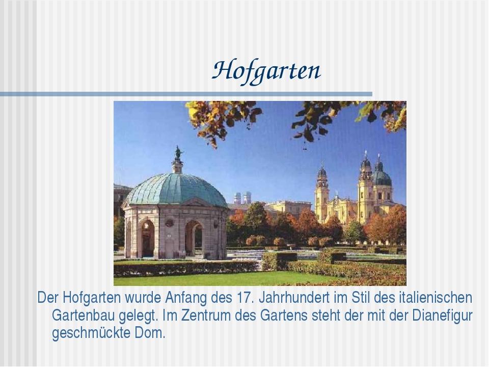 Hofgarten Der Hofgarten wurde Anfang des 17. Jahrhundert im Stil des italieni...