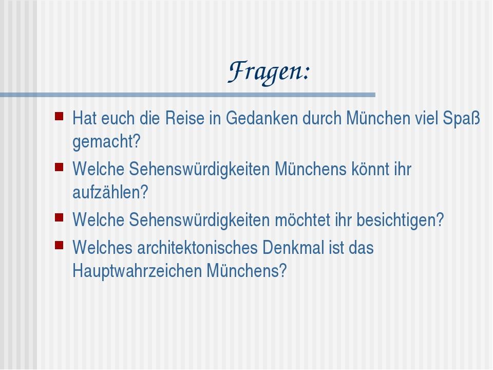 Fragen: Hat euch die Reise in Gedanken durch München viel Spaß gemacht? Welch...