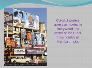 Colorful posters advertise movies in Bollywood, the center of the Hindi film