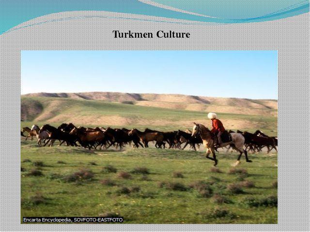 Turkmen Culture