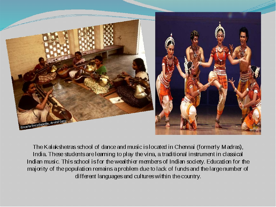 The Kalakshetras school of dance and music is located in Chennai (formerly Ma...