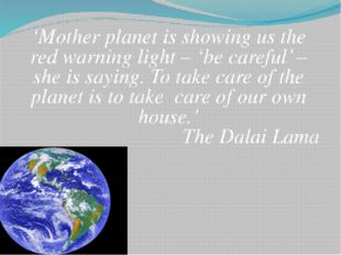 'Mother planet is showing us the red warning light – 'be careful' – she is sa