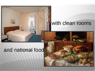 with clean rooms and national food