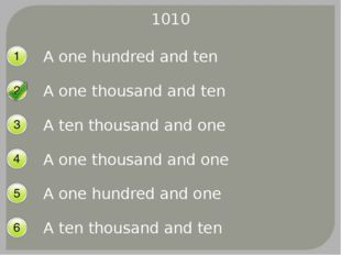 1010 A one hundred and ten A one thousand and ten A ten thousand and one A on