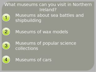 What museums can you visit in Northern Ireland? Museums about sea battles and