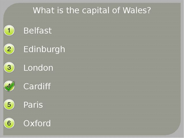 What is the capital of Wales? Belfast Edinburgh London Cardiff Paris Oxford